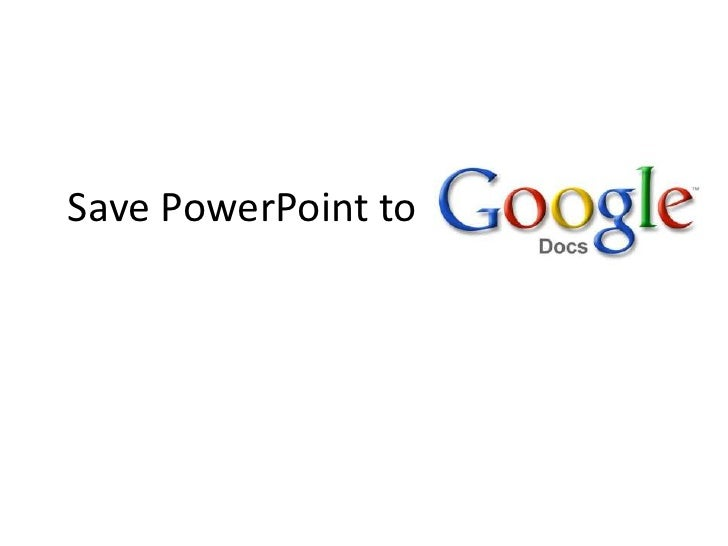 Save PowerPoint to     <br />