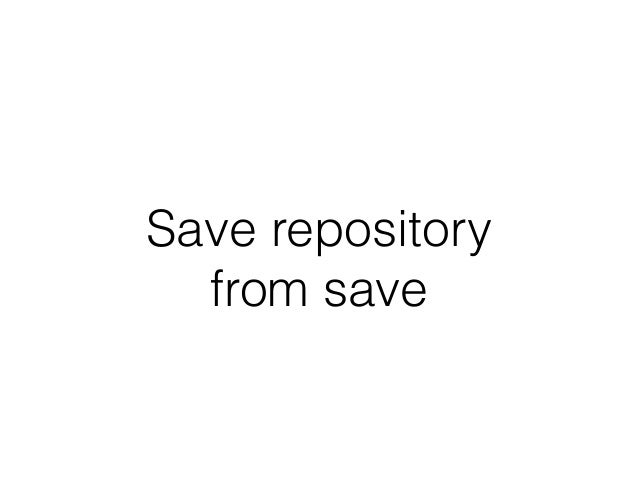 Save repository from save
