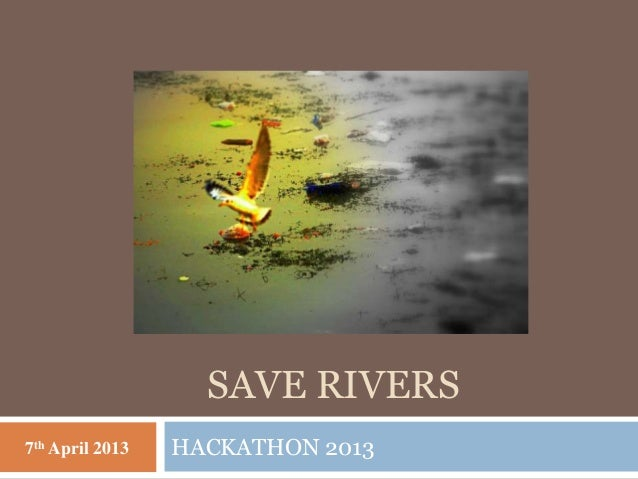 Save rivers 1 638gcb1365300624 save rivers7th april 2013 hackathon 2013 thecheapjerseys Choice Image