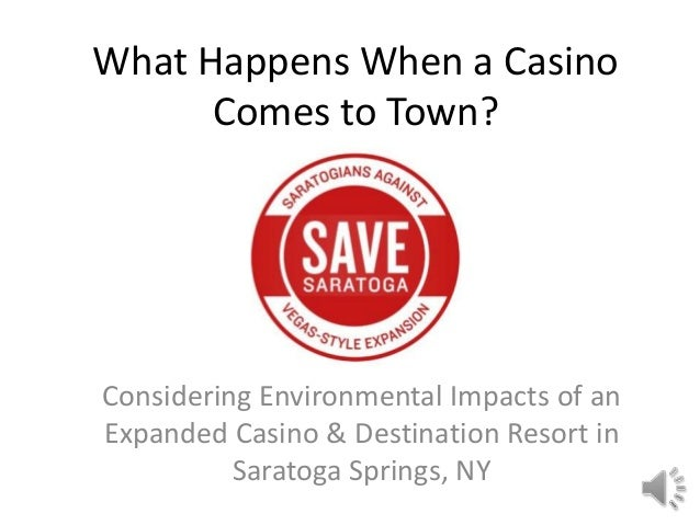 What Happens When a Casino Comes to Town?  Considering Environmental Impacts of an Expanded Casino & Destination Resort in...