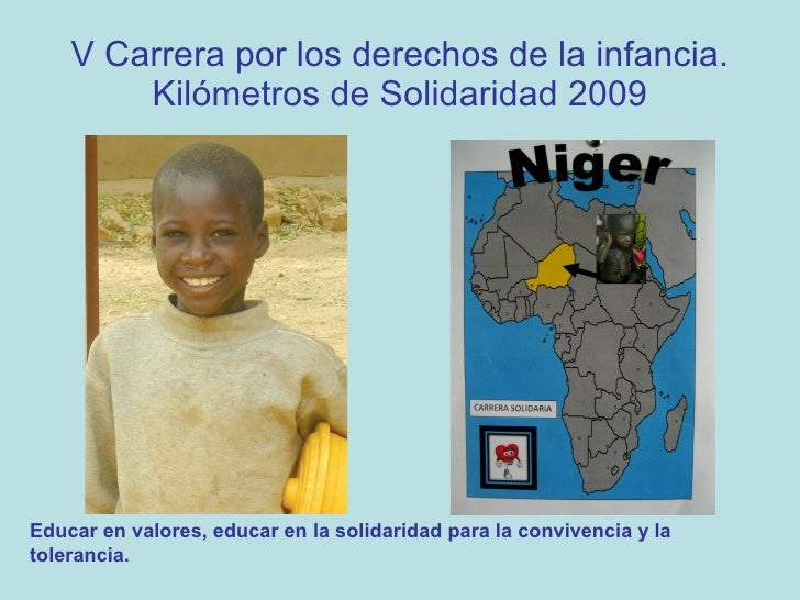 V Carrera por los derechos de la infancia.         Kilómetros de Solidaridad 2009     Educar en valores, educar en la soli...