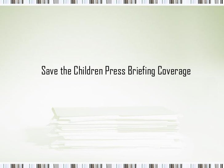 Save the Children Press Briefing Coverage