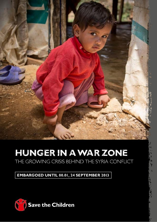 Hunger in aWar Zone the growing crisis behind the syria conflict embargoed until 00.01, 24 September 2013