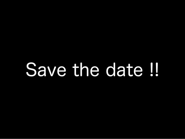 Confidential Save the date !!