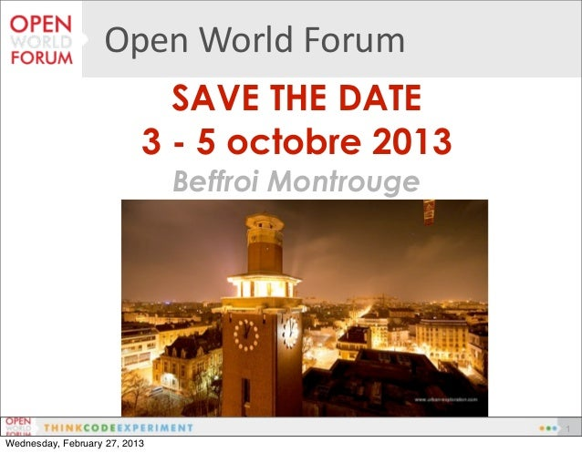 Open	  World	  Forum                             SAVE THE DATE                           3 - 5 octobre 2013               ...