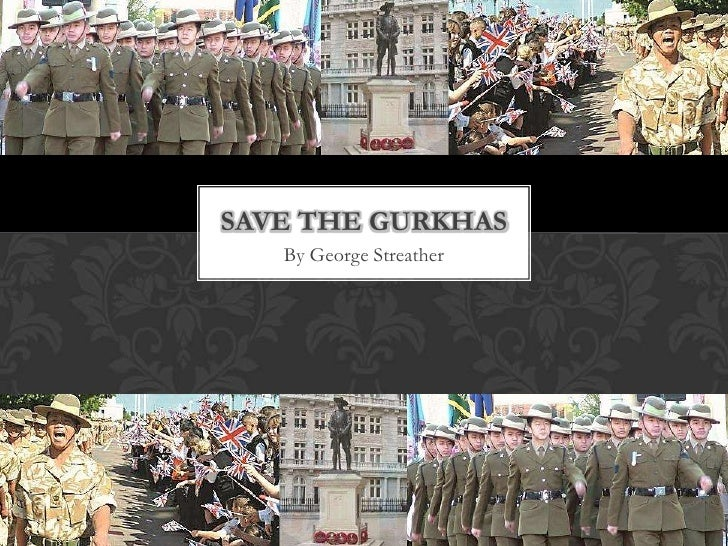 SAVE THE GURKHAS   By George Streather
