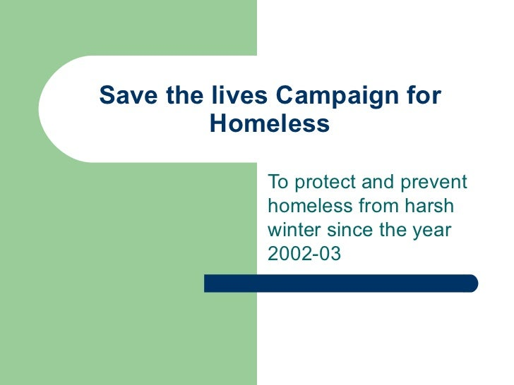 Save the lives Campaign for Homeless To protect and prevent homeless from harsh winter since the year 2002-03