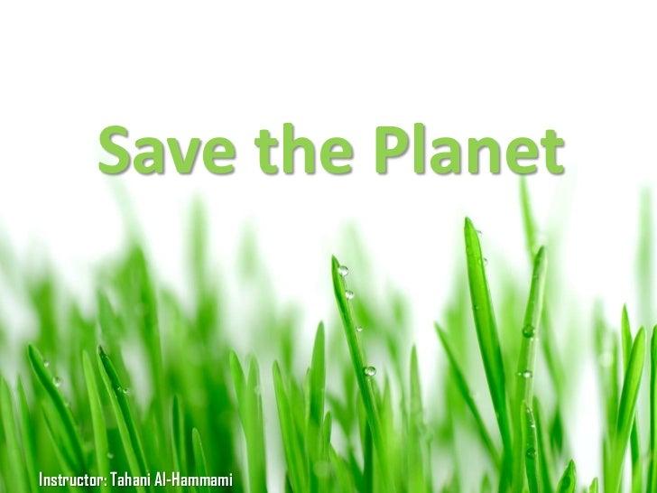 Save the PlanetInstructor: Tahani Al-Hammami