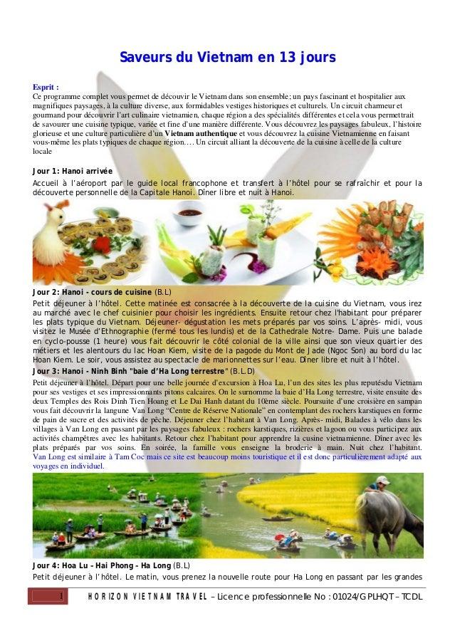 Saveurs du Vietnam en 13 joursEsprit :Ce programme complet vous permet de découvir le Vietnam dans son ensemble; un pays f...