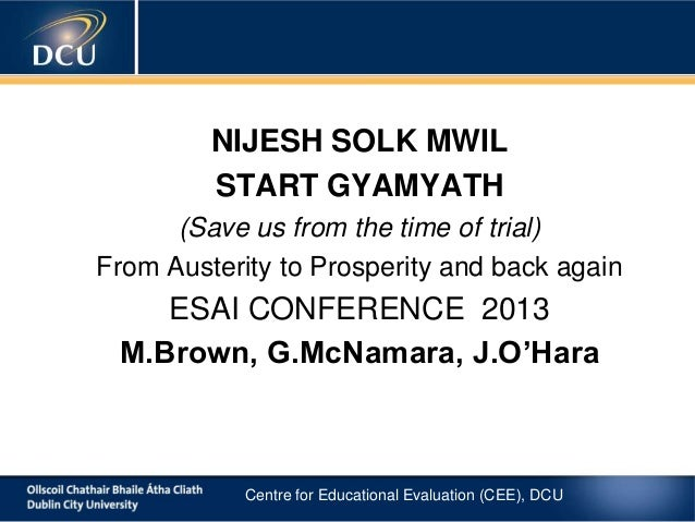 NIJESH SOLK MWIL START GYAMYATH (Save us from the time of trial) From Austerity to Prosperity and back again  ESAI CONFERE...