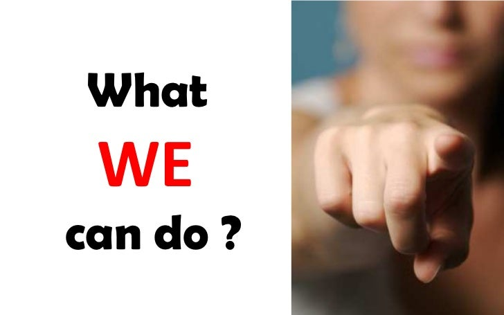 What WEcan do ?