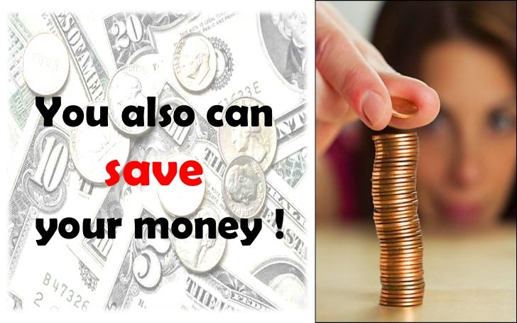 You also can   saveyour money !