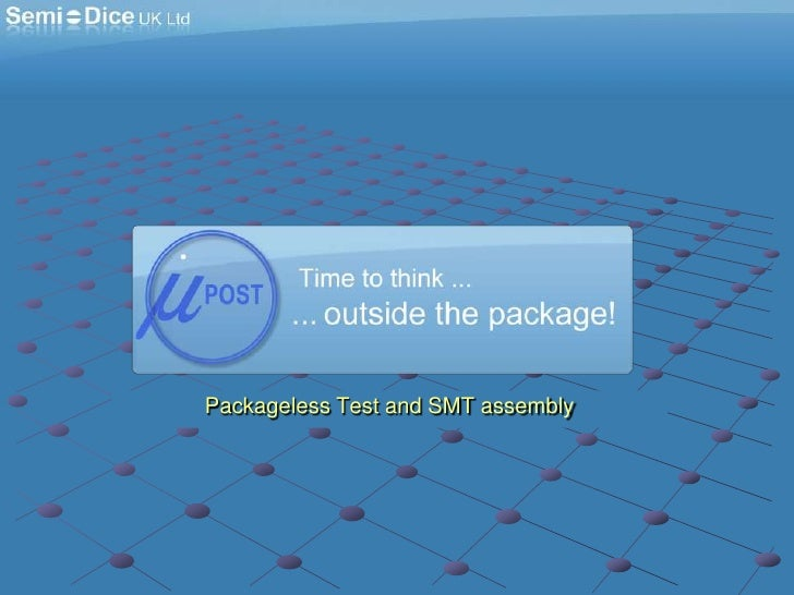 Packageless Test and SMT assembly<br />