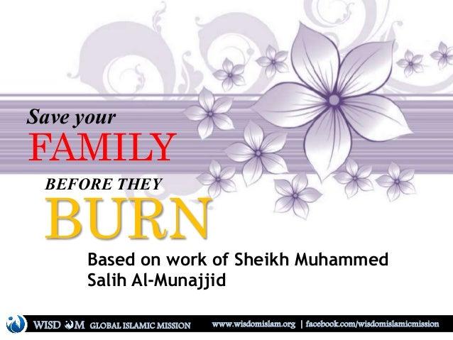 Save your FAMILY BEFORE THEY BURNBased on work of Sheikh Muhammed Salih Al-Munajjid WISD M www.wisdomislam.org | facebook....