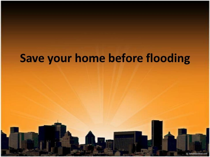 Save your home before flooding<br />
