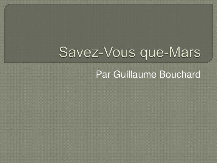 Savez-Vous que-Mars<br />Par Guillaume Bouchard<br />