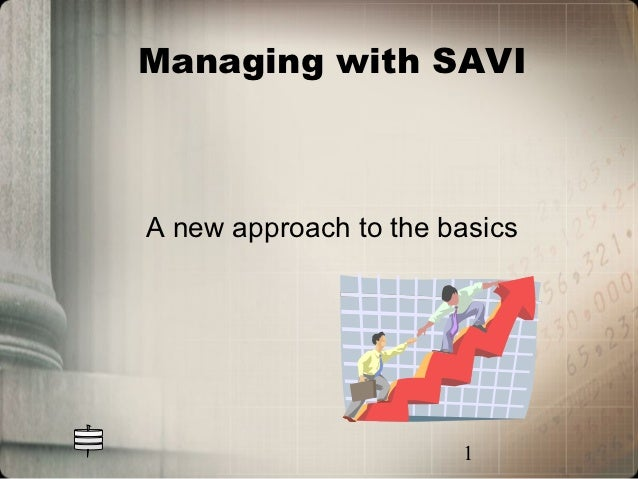 Managing with SAVIA new approach to the basics                       1