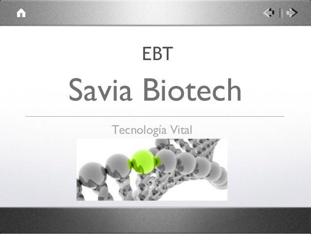 Savia Biotech Tecnología Vital EBT