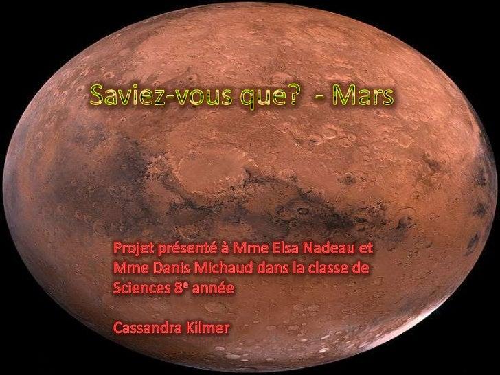 Saviez-vous que? - Mars<br />Saviez-vous que?  - Mars<br />Projet présenté à Mme Elsa Nadeau et Mme Danis Michaud dans la ...