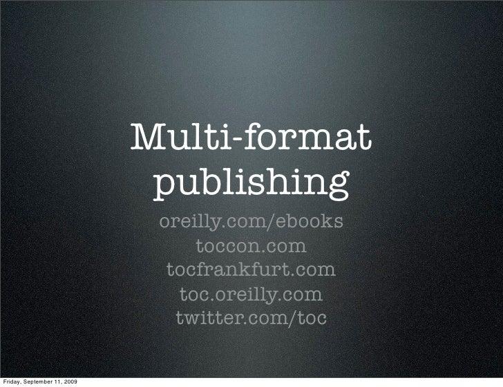 Multi-format                               publishing                               oreilly.com/ebooks                    ...