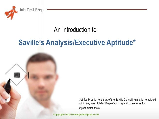 An Introduction to  Saville's Analysis/Executive Aptitude*  *JobTestPrep is not a part of the Saville Consulting and is no...