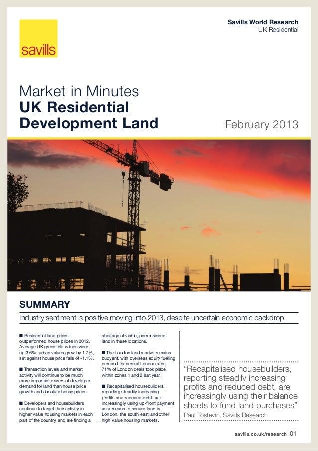 savills.co.uk/research 01Market in MinutesUK ResidentialDevelopment Land February 2013Savills World ResearchUK Residential...