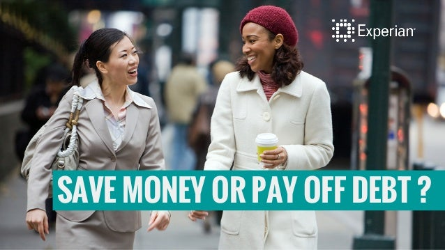 SAVE MONEY OR PAY OFF DEBT ?