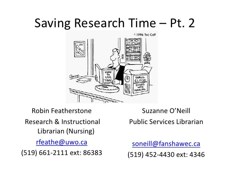 Saving Research Time – Pt. 2        Robin Featherstone           Suzanne O'Neill  Research & Instructional   Public Servic...