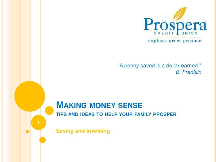 """Making money sensetips and ideas to help your family prosper<br />Saving and Investing<br />1<br />""""A penny saved is ..."""