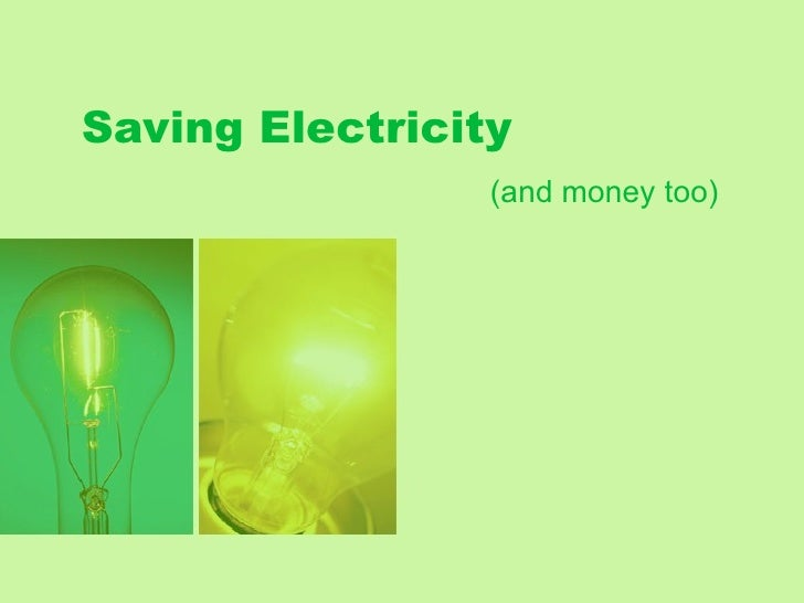 Saving Electricity                 (and money too)
