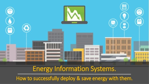 Energy Information Systems. How to successfully deploy & save energy with them.