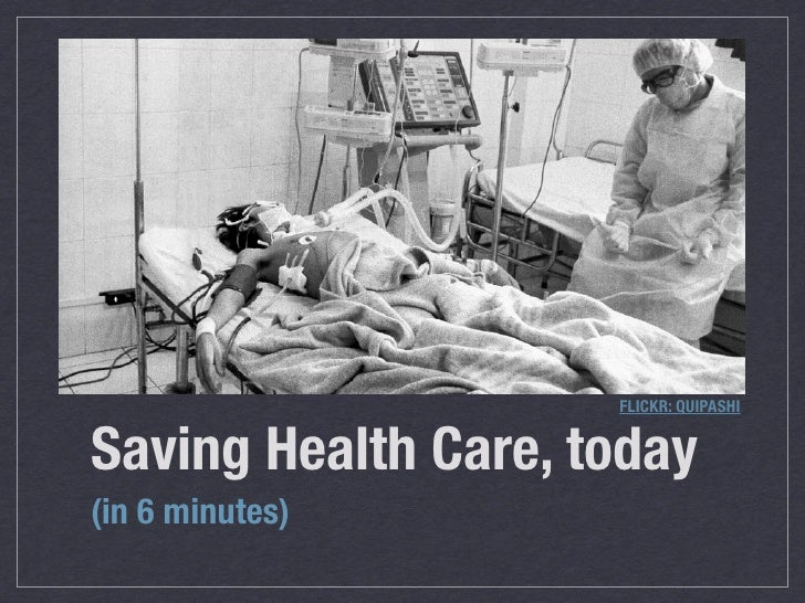 FLICKR: QUIPASHI   Saving Health Care, today (in 6 minutes)