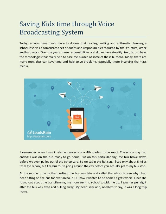 Saving Kids time through Voice Broadcasting System Today, schools have much more to discuss that reading, writing and arit...