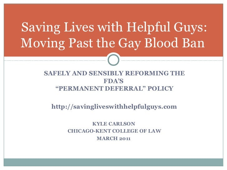 Saving Lives with Helpful Guys:Moving Past the Gay Blood Ban   SAFELY AND SENSIBLY REFORMING THE                 FDA'S    ...