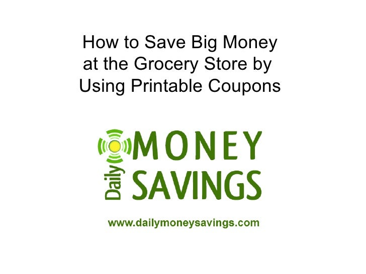 How to Save Big Money at the Grocery Store by  Using Printable Coupons
