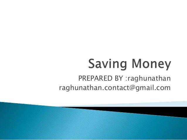 PREPARED BY :raghunathan raghunathan.contact@gmail.com