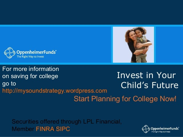 For more informationon saving for college                     Invest in Yourgo to                                      Chi...