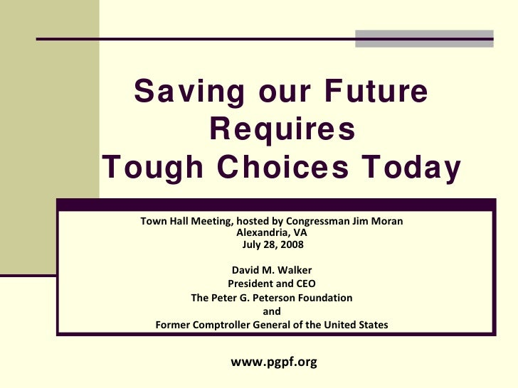 Saving our Future Requires Tough Choices Today Town Hall Meeting, hosted by Congressman Jim Moran Alexandria, VA  July 28,...