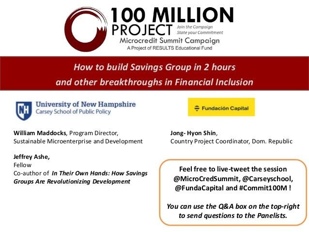 How to build Savings Group in 2 hours  and other breakthroughs in Financial Inclusion  William Maddocks, Program Director,...