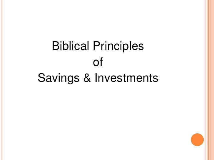 Biblical Principles           ofSavings & Investments