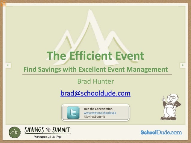 The Efficient EventFind Savings with Excellent Event Management                Brad Hunter           brad@schooldude.com  ...