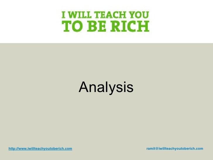 Analysis   http://www.iwillteachyoutoberich.com              ramit@iwillteachyoutoberich.com