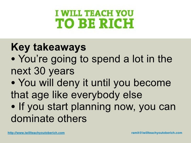 Key takeaways  • You're going to spend a lot in the  next 30 years  • You will deny it until you become  that age like eve...