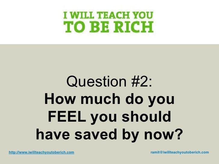 Question #2:                How much do you                FEEL you should               have saved by now? http://www.iwi...
