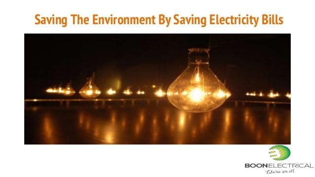 Saving The Environment By Saving Electricity Bills