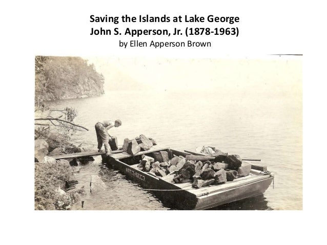 Saving the Islands at Lake George John S. Apperson, Jr. (1878-1963) by Ellen Apperson Brown