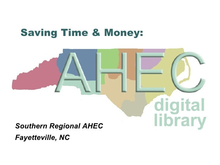 Saving Time & Money: Southern Regional AHEC Fayetteville, NC