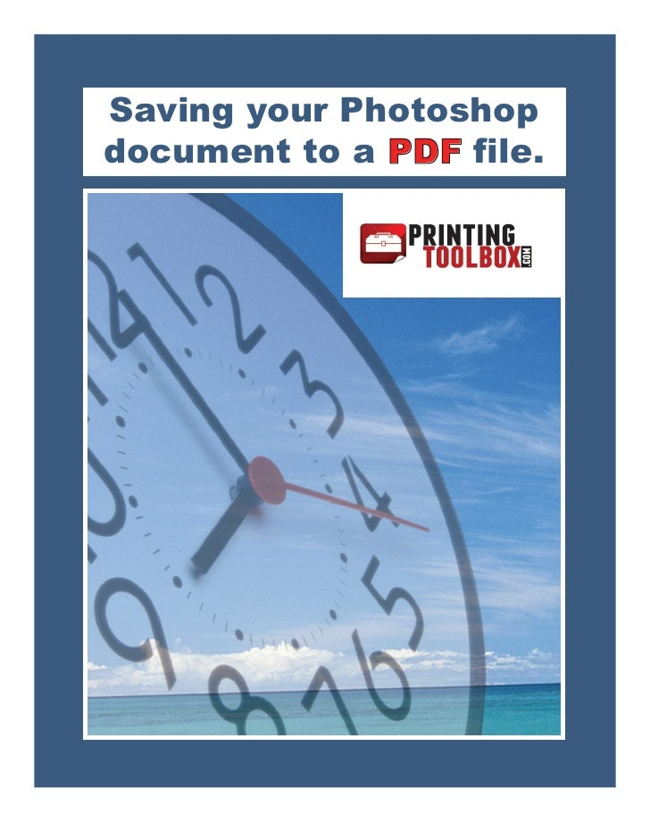 Saving your Photoshop document to a PDF file.