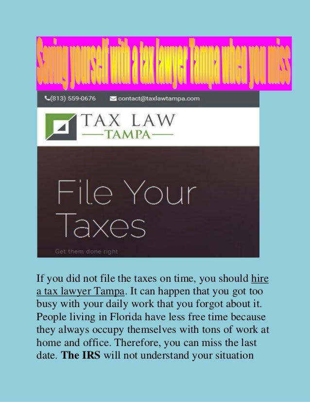 If you did not file the taxes on time, you should hire a tax lawyer Tampa. It can happen that you got too busy with your d...