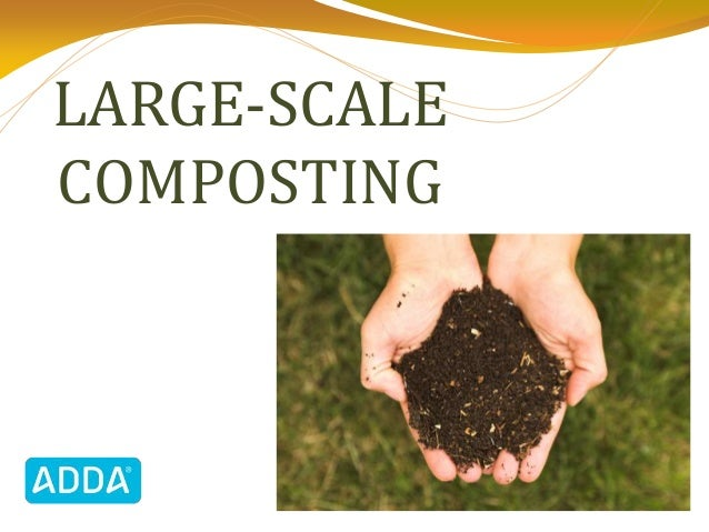 LARGE-SCALE COMPOSTING